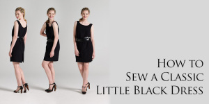How to Sew a Dress: Sew a Classic Little Black Dress